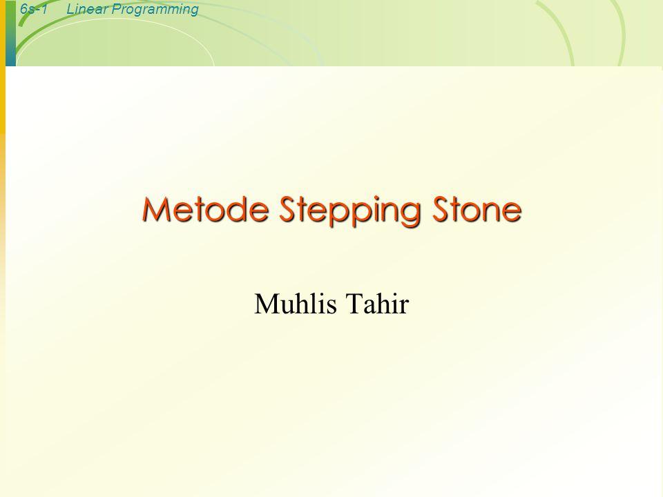 6s-1Linear Programming Metode Stepping Stone Muhlis Tahir