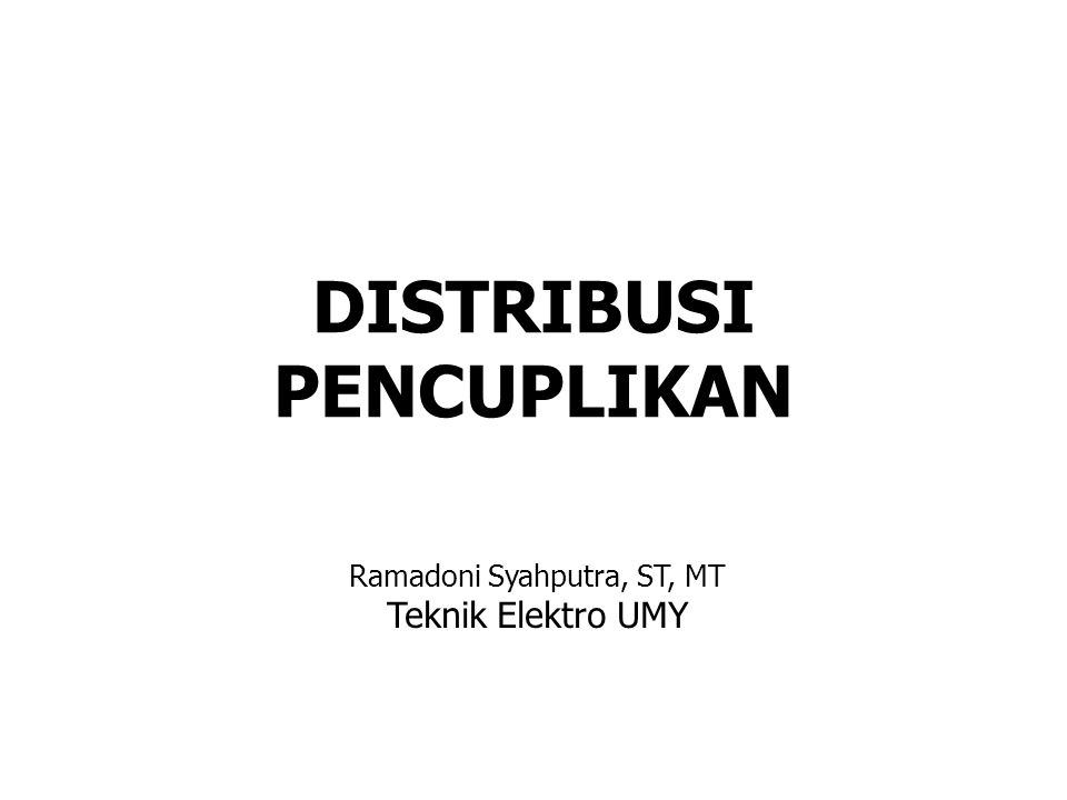 DISTRIBUSI PENCUPLIKAN Ramadoni Syahputra, ST, MT Teknik Elektro UMY