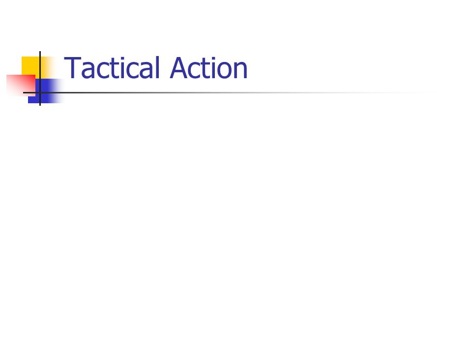 Tactical Action
