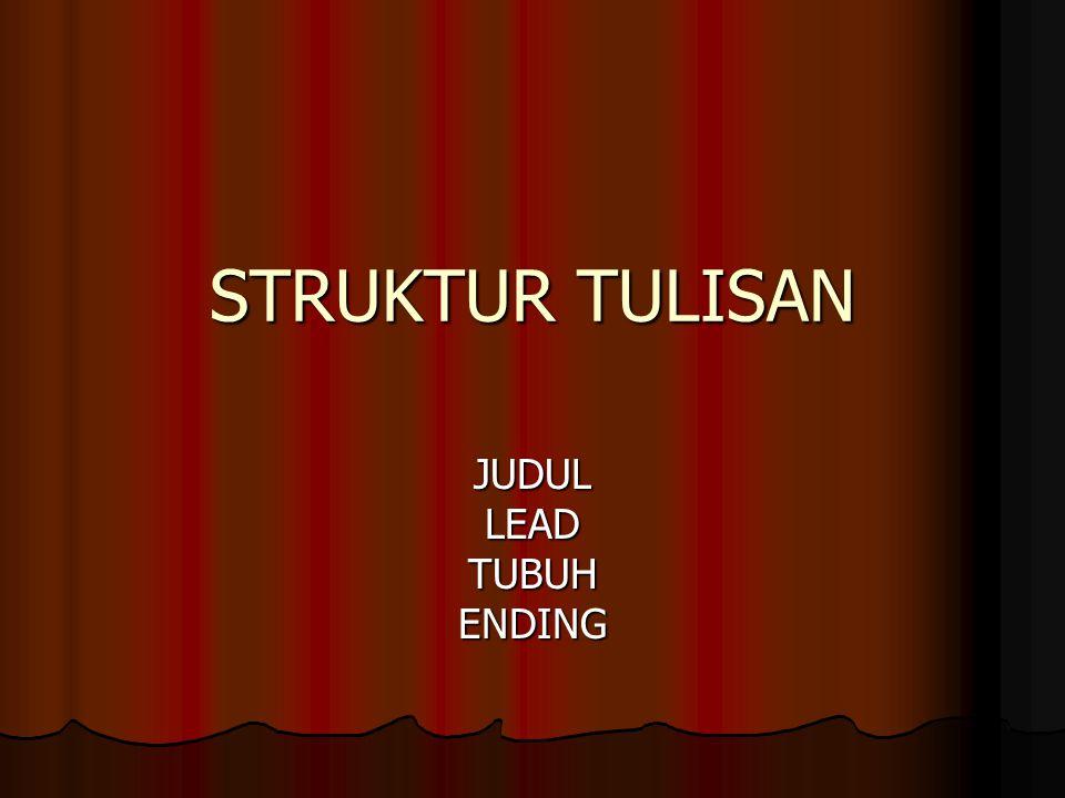 STRUKTUR TULISAN JUDULLEADTUBUHENDING