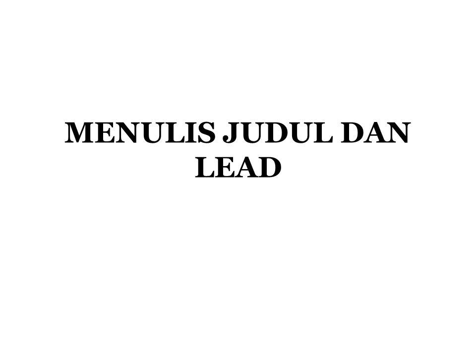MENULIS JUDUL DAN LEAD
