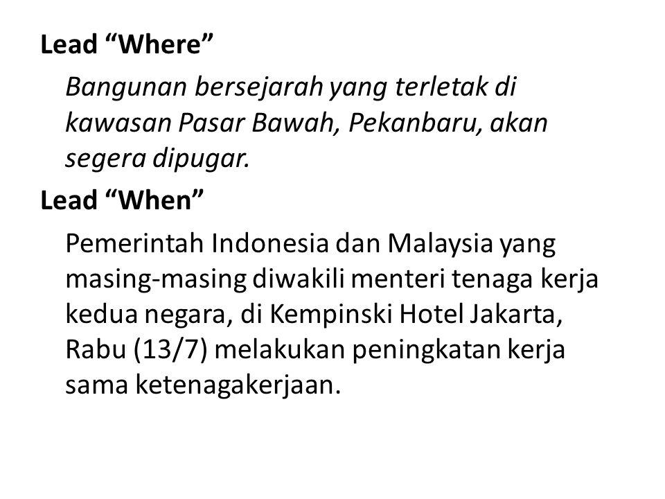"""Lead """"Where"""" Bangunan bersejarah yang terletak di kawasan Pasar Bawah, Pekanbaru, akan segera dipugar. Lead """"When"""" Pemerintah Indonesia dan Malaysia y"""