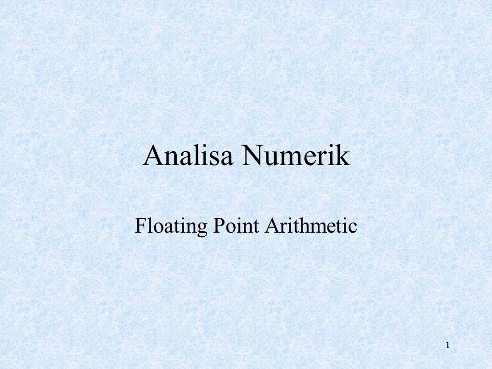 1 Analisa Numerik Floating Point Arithmetic