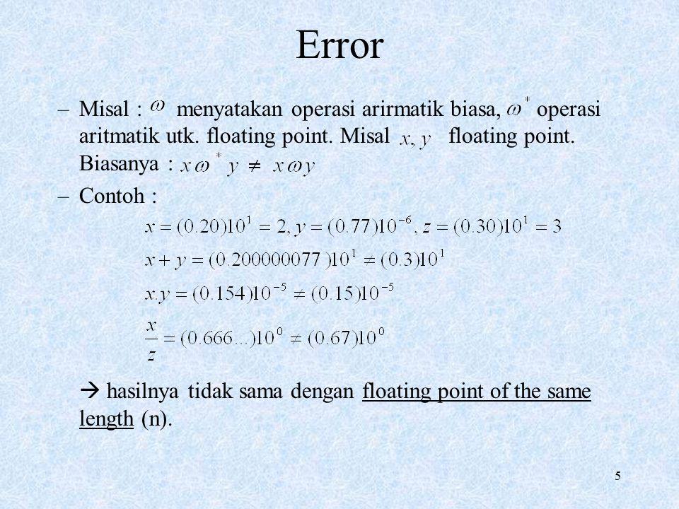 5 Error –Misal : menyatakan operasi arirmatik biasa, operasi aritmatik utk.