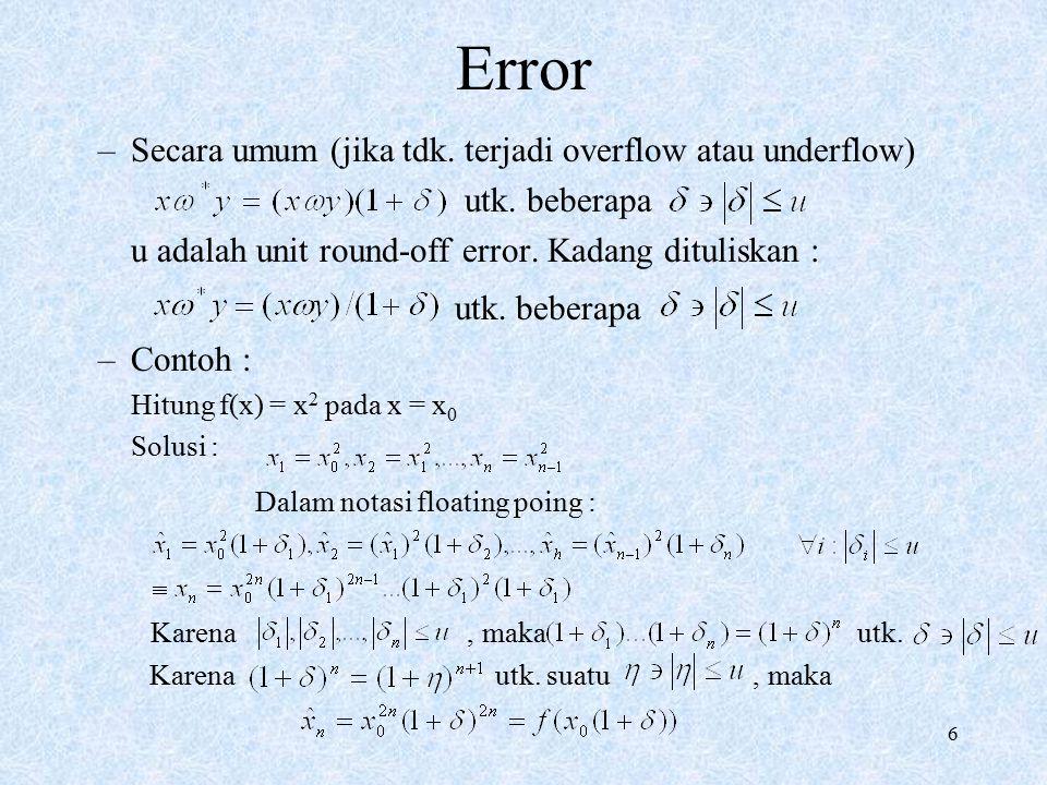 6 Error –Secara umum (jika tdk.terjadi overflow atau underflow) utk.