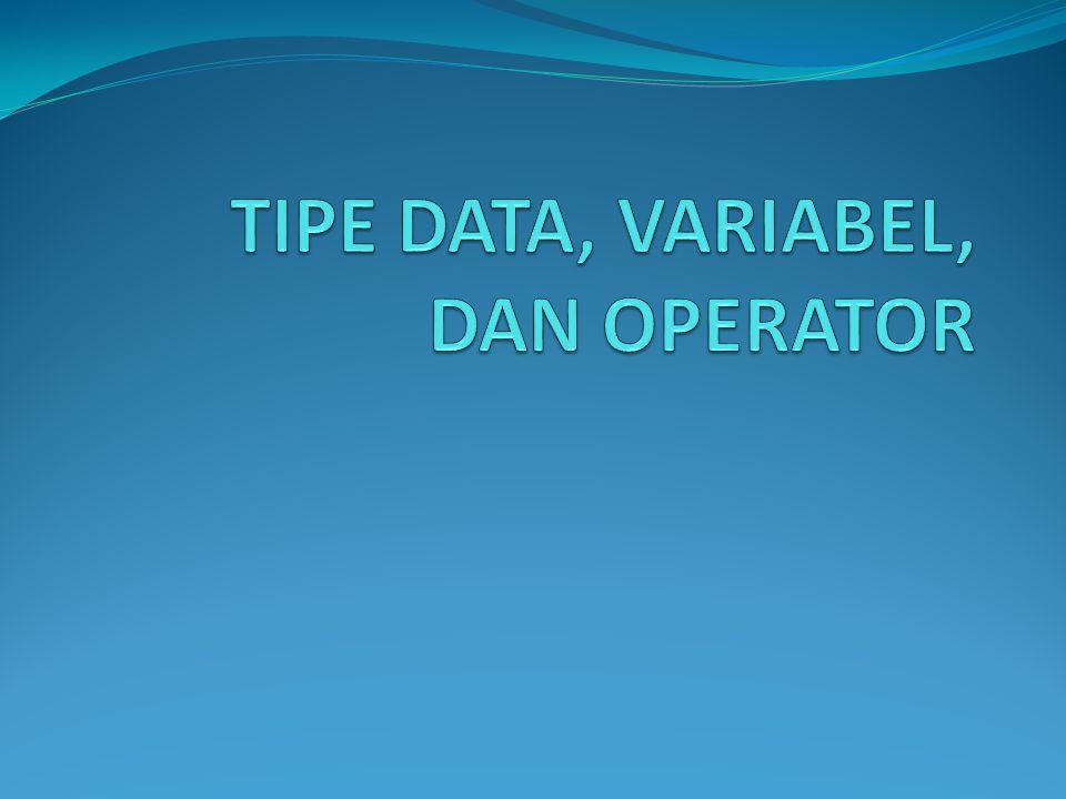 PENDAHULUAN Bahasa pemrograman Java mendefinisikan delapan tipe data primitif.