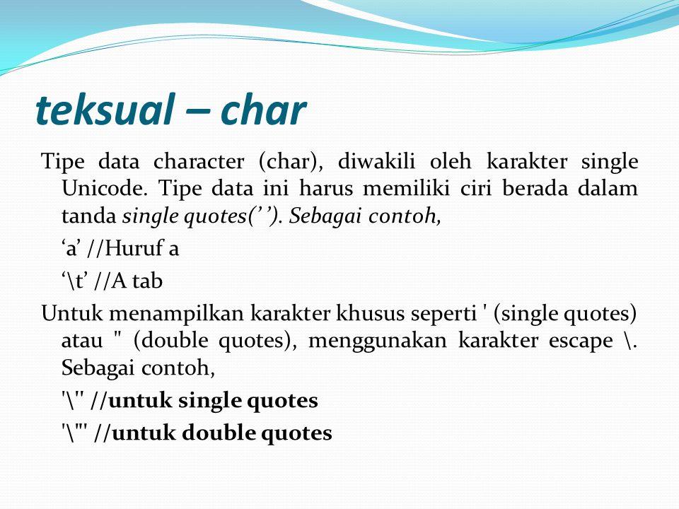 CONT' Meskipun String bukan merupakan tipe data primitif (namun merupakan suatu Class),kita akan memperkenalkan mengenai pada bagian ini.