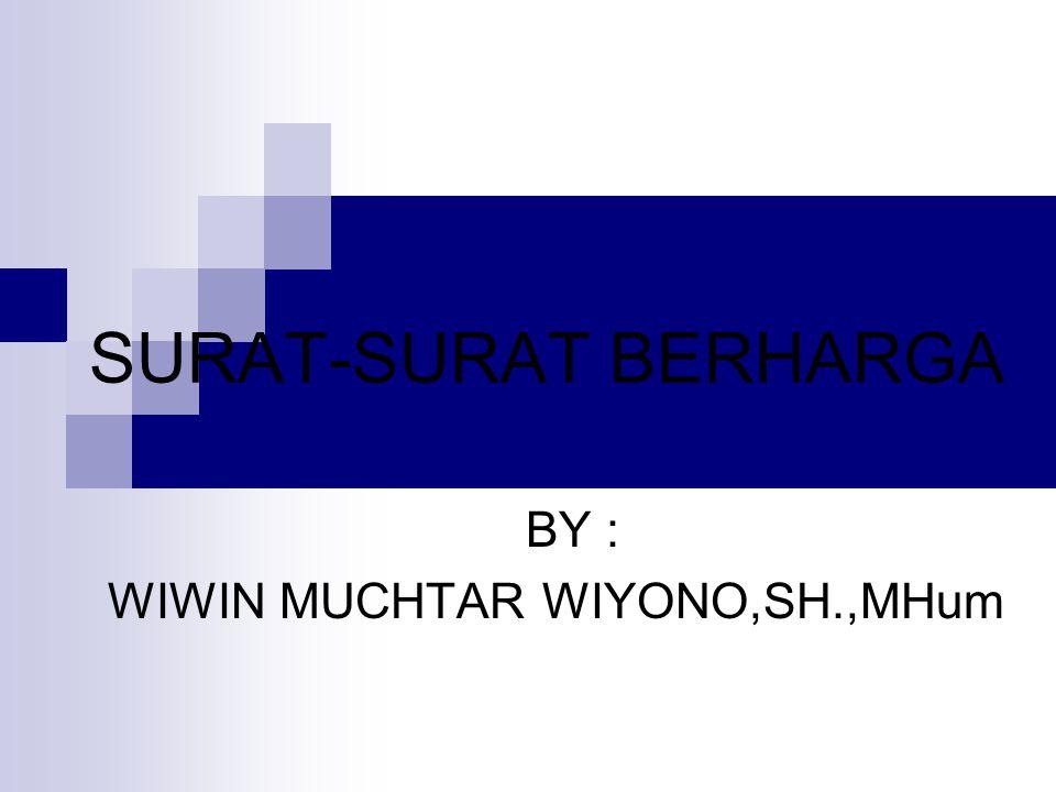 SURAT-SURAT BERHARGA (COMMERCIAL PAPERS / WAARDEPAPIER) SURAT BERHARGA ADALAH SURAT BERNILAI UANG YANG DAPAT DIPERJUALBELIKAN ATAU DIGUNAKAN SEBAGAI AGUNAN SAHAM DAN/ATAU BUKTI PENYERTAAN MODAL
