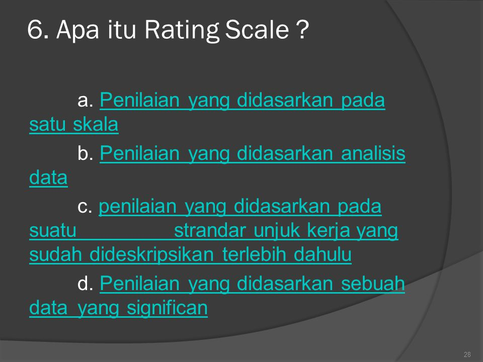 6.Apa itu Rating Scale . a.