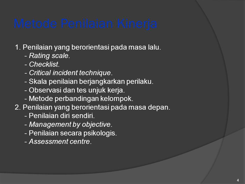 3.Metode penilaian, kecuali. A. Graphic Rating Scales Method Graphic Rating Scales Method B.