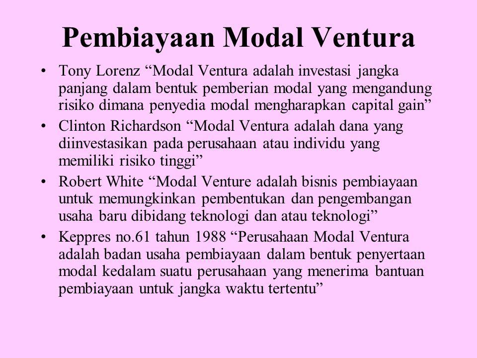 "Pembiayaan Modal Ventura Tony Lorenz ""Modal Ventura adalah investasi jangka panjang dalam bentuk pemberian modal yang mengandung risiko dimana penyedi"