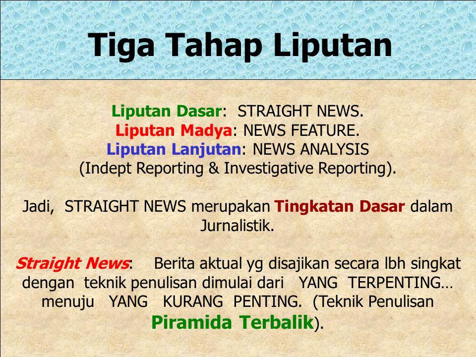 News Judgement Pertimbangan Berita (3i): Impact: Dampak. Interest: Minat. Information: Berguna/ dibutuhkan. Kode Etik: 1. Human Rights (Tidak menggang