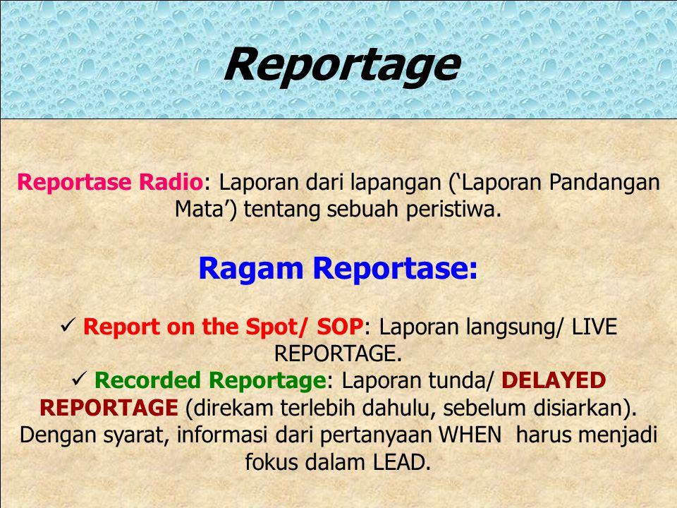 Live Dispatch Di dunia Jurnalistik Radio Straight News dikenal dengan nama LIVE DISPATCH atau REPORTAGE. Teknik Melaporkan LD/ R: 1. Relax: Jangan teg