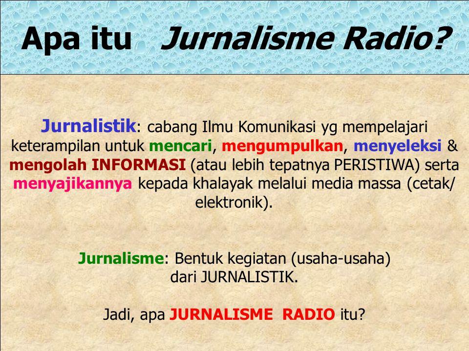 Apa itu Jurnalisme Radio.