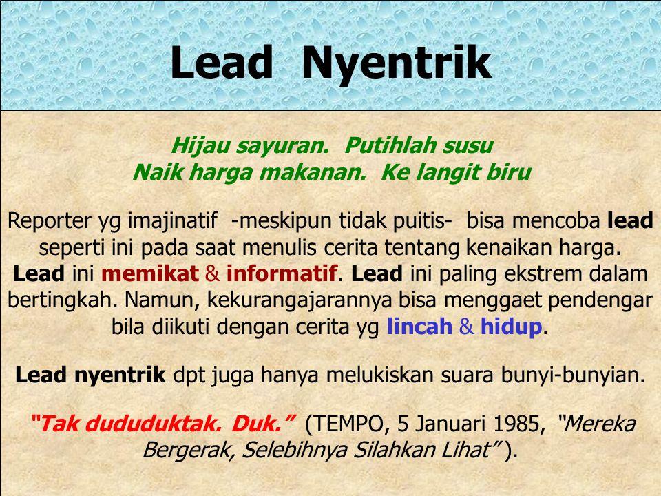 """Lead Penggoda Lead Penggoda adalah cara utk """"mengelabui"""" pendengar dengan gaya bergurau. Tujuan utamanya: menggaet perhatian pendengar & menuntunnya s"""