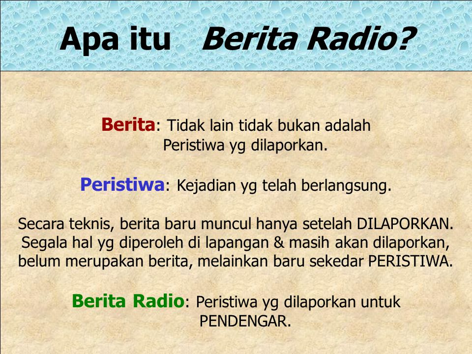 Karakter Jurnalisme Radio Suara: Bagaimana siaran/ khususnya informasi radio yg semata- mata mengandalkan SUARA itu mampu jelas dicerna PENDENGAR. Sel