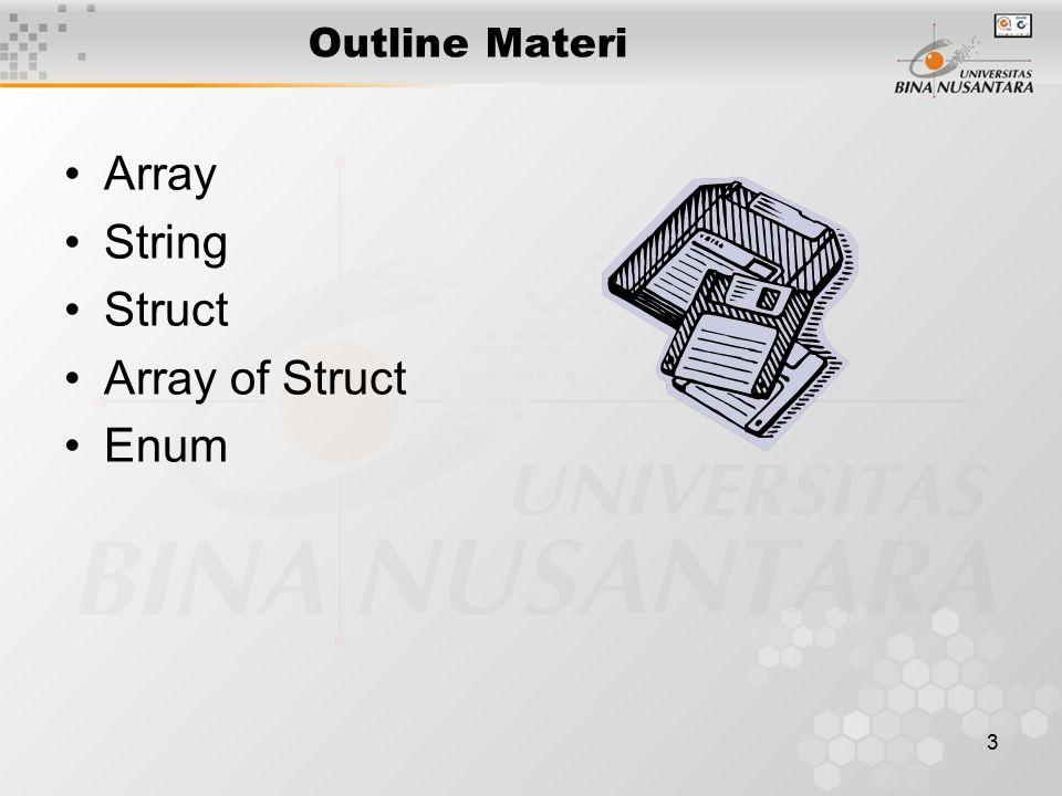 4 Array Adalah struktur data yang terdiri dari kumpulan variabel yang bertipe sama.