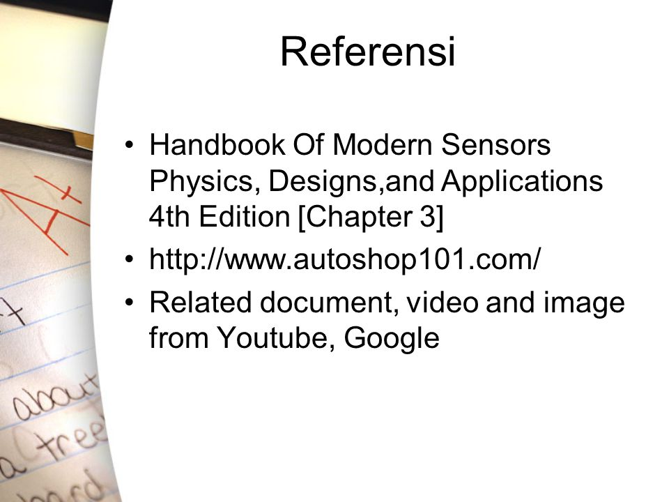 Referensi Handbook Of Modern Sensors Physics, Designs,and Applications 4th Edition [Chapter 3] http://www.autoshop101.com/ Related document, video and