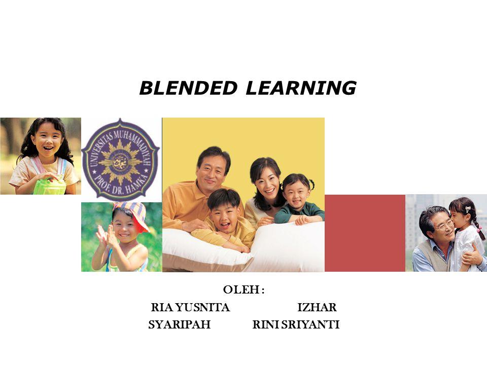 Pendahuluan Blended Learning Bertujuan untuk menggabungkan pembelajaran secara langsung (face-to-face) dan lingkungan e-learning.