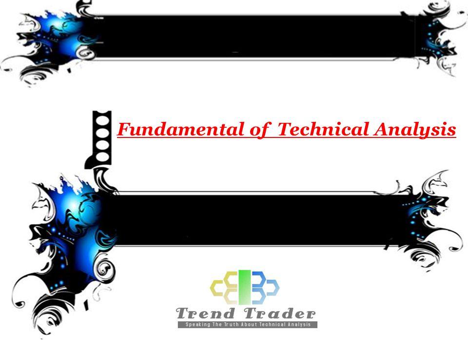 Fundamental of Technical Analysis