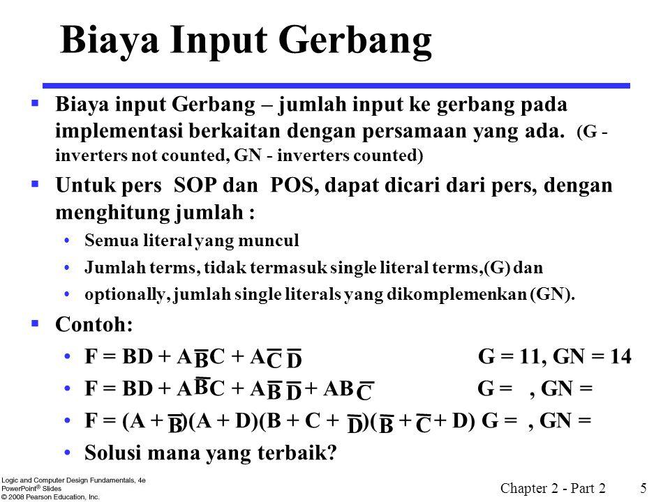 Chapter 2 - Part 2 46  Sederhanakan F(A, B, C, D) yang diberikan pada K-map.