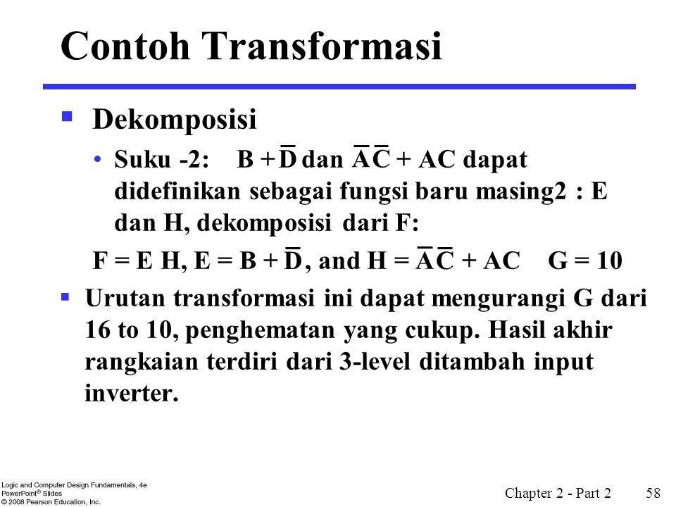 Chapter 2 - Part 2 58  Dekomposisi Suku -2: B + dan + AC dapat didefinikan sebagai fungsi baru masing2 : E dan H, dekomposisi dari F: F = E H, E = B