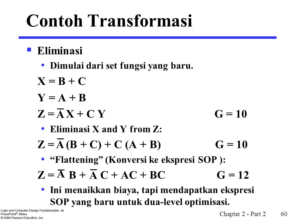 Chapter 2 - Part 2 60  Eliminasi Dimulai dari set fungsi yang baru. X = B + C Y = A + B Z = X + C Y G = 10 Eliminasi X and Y from Z: Z = (B + C) + C
