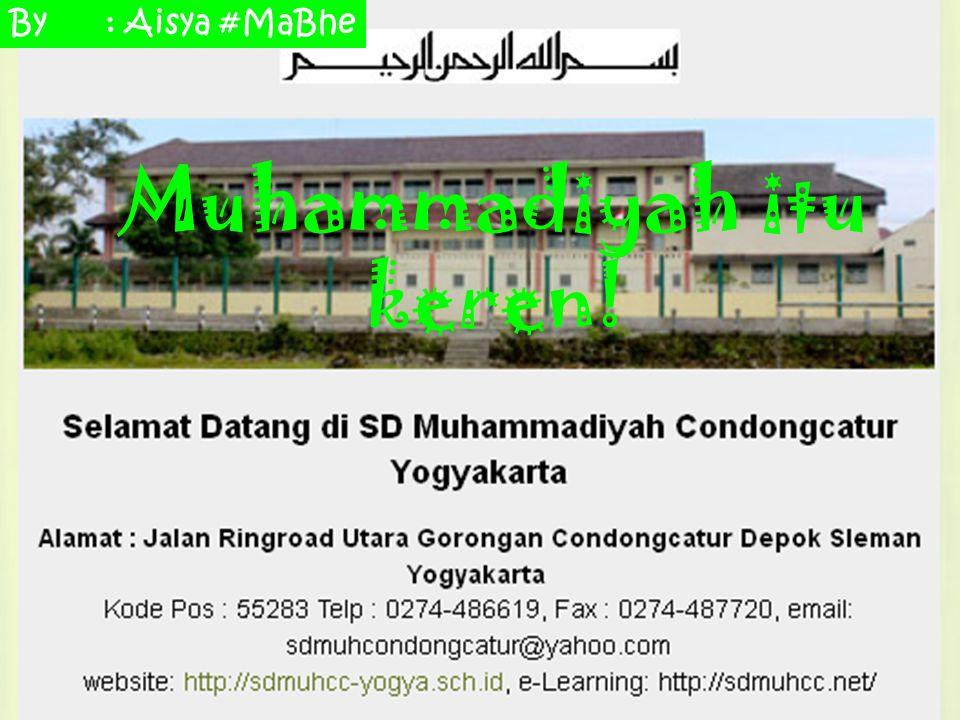 Muhammadiyah itu keren! By: Aisya #MaBhe