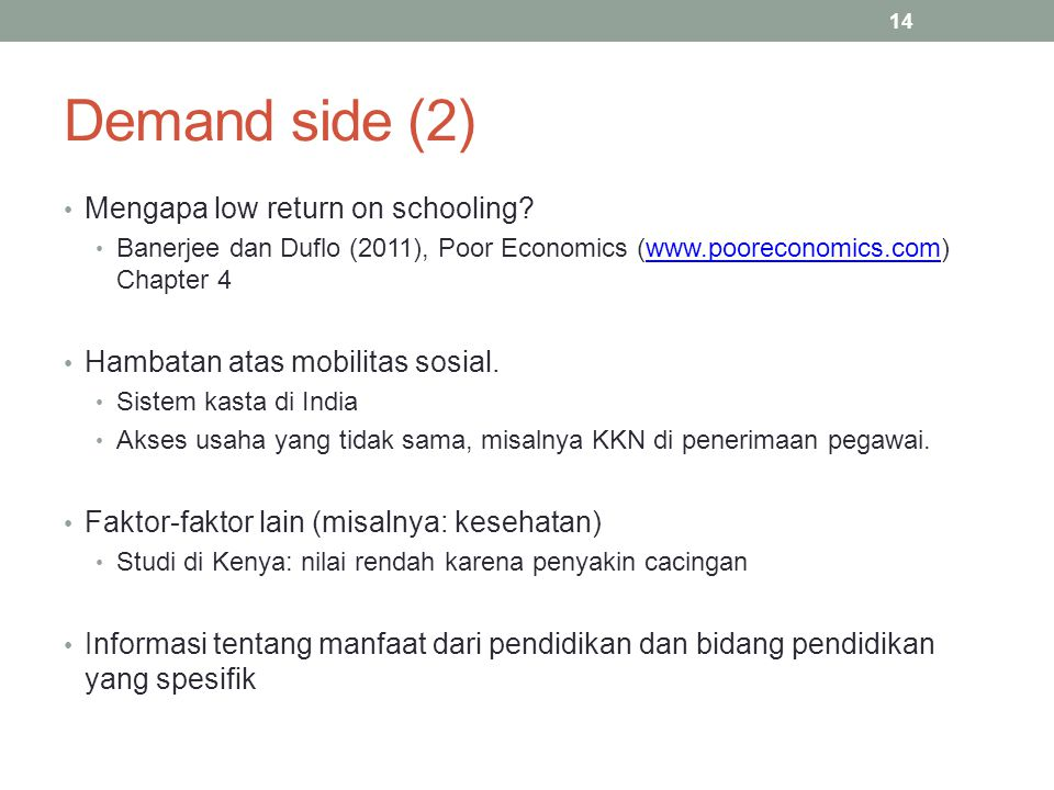 14 Demand side (2) Mengapa low return on schooling.