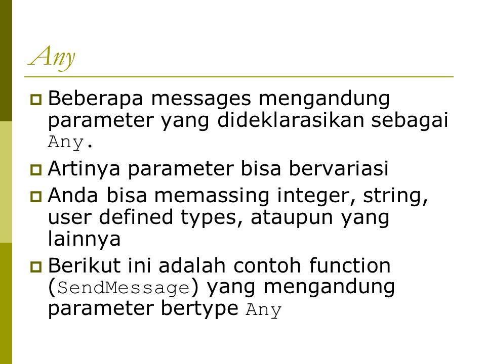 Any  Public Declare Function SendMessage Lib User32 Alias SendMessageA ( ByVal Hwnd as Long, ByVal wMsg as Long, ByVal wParam as Long, lParam as Any ) as Long