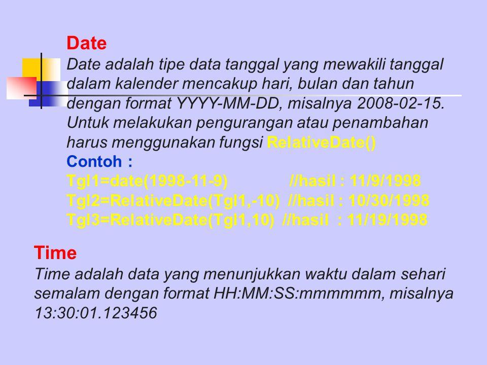 DateTime DateTime adalah tipe data kombinasi antara data tanggal (date) dan waktu (time) dalam satu nilai.