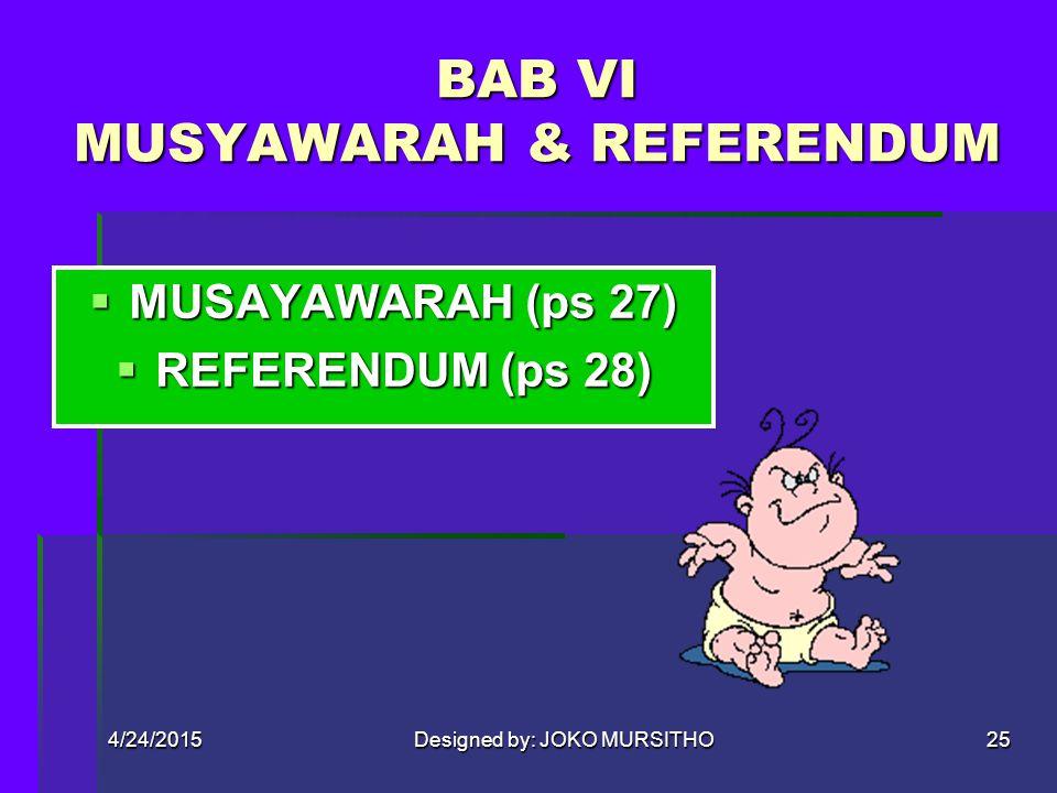 4/24/2015Designed by: JOKO MURSITHO24 BAB V ORGANISASI  ANGGOTA (ps 16) -HAK DAN KEWAJIBAN (ps 17) -PRAMUKA UTAMA (ps 18) -JENJANG ORGANISASI (ps 19)
