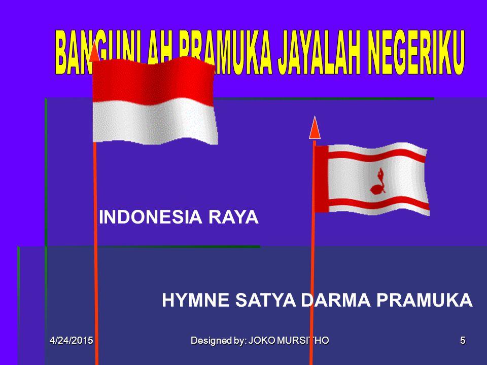 4/24/2015Designed by: JOKO MURSITHO4 PEMBUKAAN  Adicita Bangsa Indonesia (NKRI, bersatu, adil, makmur materiil, spirituil)  Kiasan Dasar SGT (20 Mei