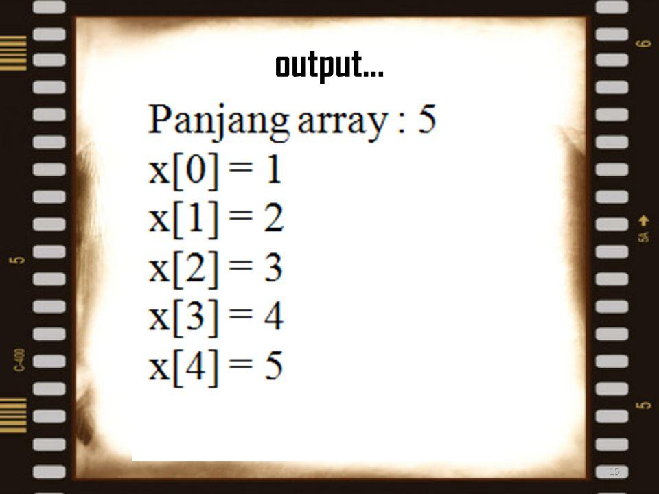 output… 15