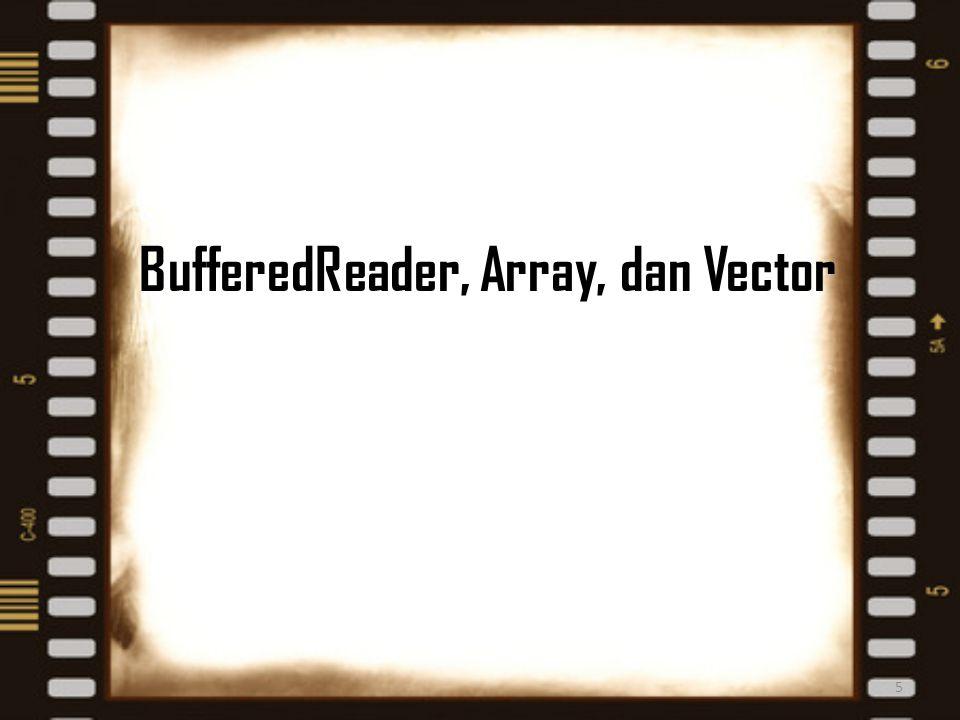 BufferedReader, Array, dan Vector 5
