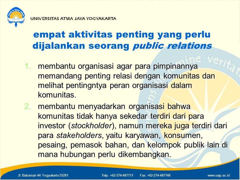 Jl. Babarsari 44 Yogyakarta 55281Telp. +62-274-487711 Fax. +62-274-487748www.uajy.ac.id empat aktivitas penting yang perlu dijalankan seorang public r