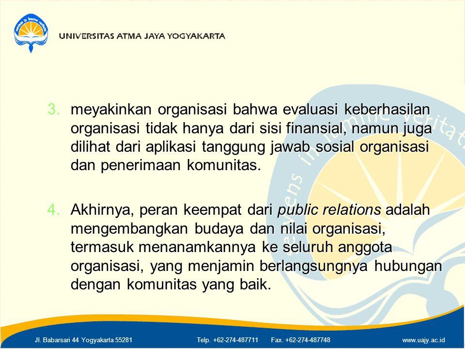 Jl. Babarsari 44 Yogyakarta 55281Telp. +62-274-487711 Fax. +62-274-487748www.uajy.ac.id 3.meyakinkan organisasi bahwa evaluasi keberhasilan organisasi