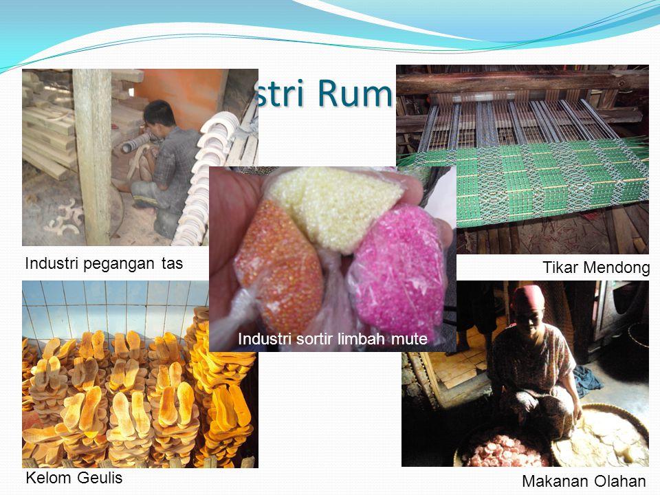 Potensi Industri Rumahan Industri pegangan tas Tikar Mendong Kelom Geulis Makanan Olahan Industri sortir limbah mute