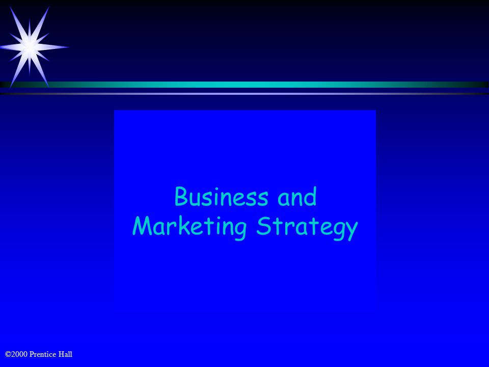 ©2000 Prentice Hall Business and Marketing Strategy