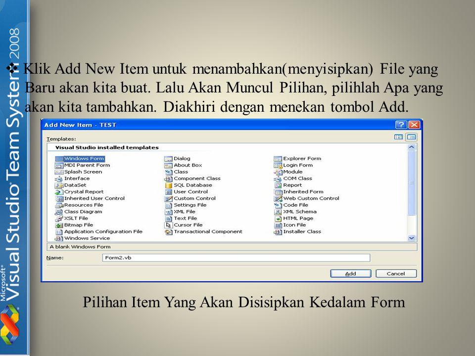  Klik Add New Item untuk menambahkan(menyisipkan) File yang Baru akan kita buat. Lalu Akan Muncul Pilihan, pilihlah Apa yang akan kita tambahkan. Dia
