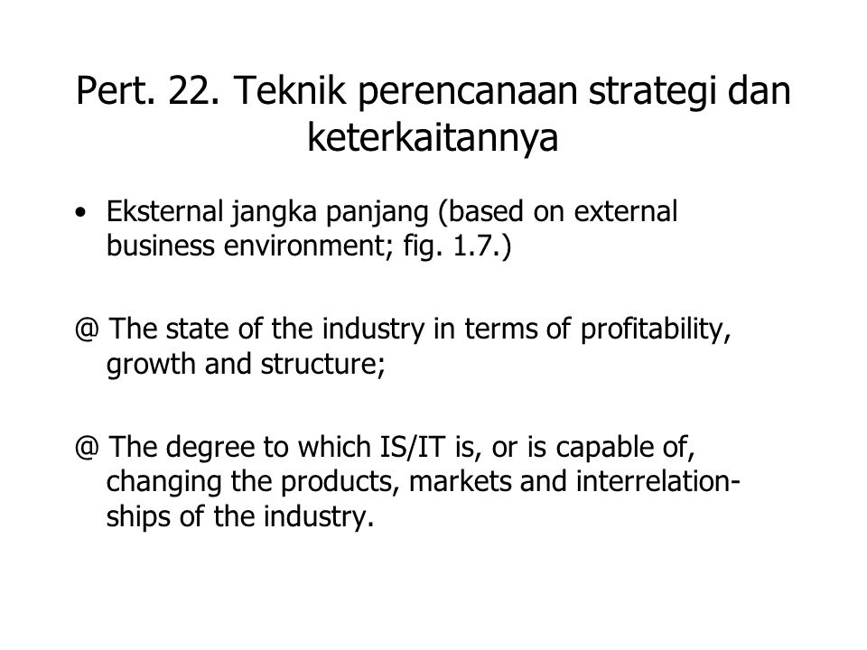 Pert. 22. Teknik perencanaan strategi dan keterkaitannya