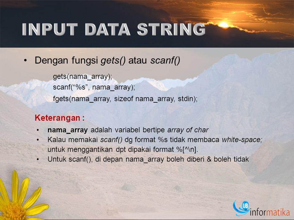 P.Fungsi strlen(); Deklarasi: size_t strlen(const char *str); Menghitung panjang string str tanpa menyertakan karakter nullnya.