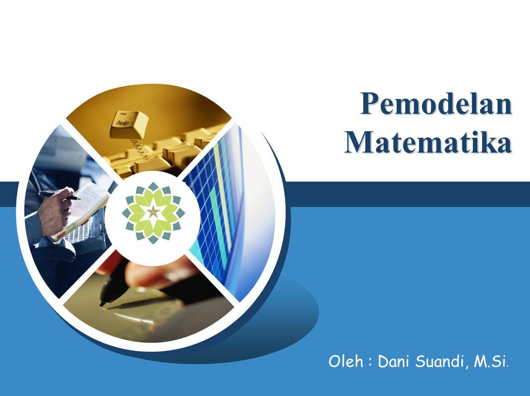 LOGO Pemodelan Matematika Oleh : Dani Suandi, M.Si.
