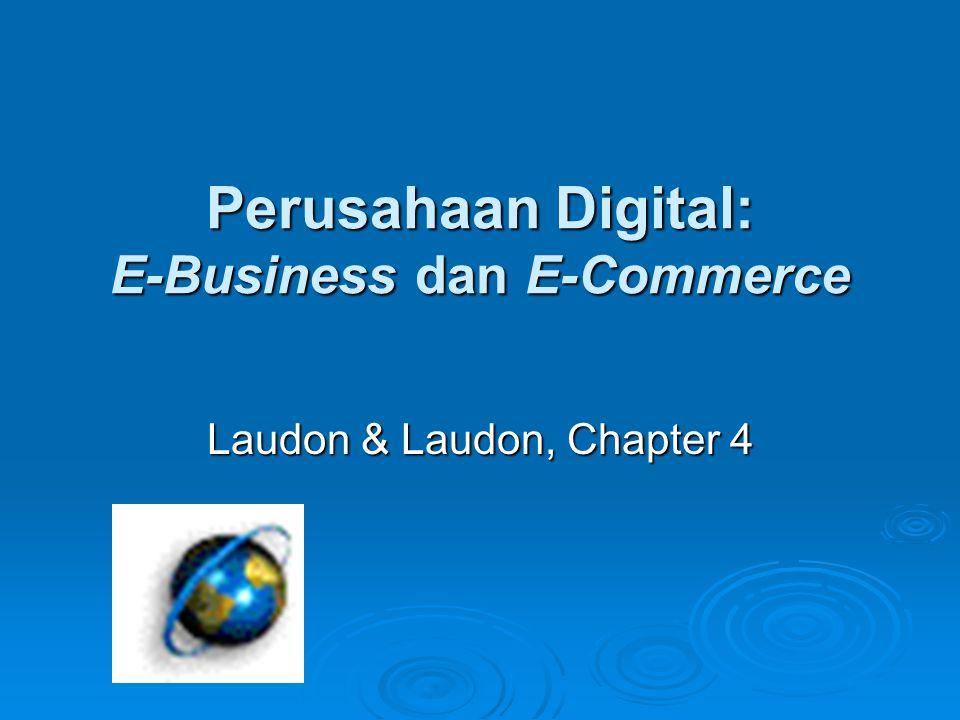 Teknologi Internet dan Perusahaan Digital  Internet dengan cepat menjadi infrastruktur pilihan untuk e-commerce krn menawarkan cara yang lebih mudah untuk berhubungan dengan bisnis/individu yang lain dengan biaya yang sangat murah.