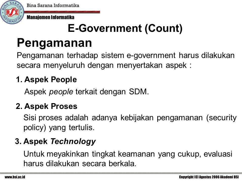 Pengamanan terhadap sistem e-government harus dilakukan secara menyeluruh dengan menyertakan aspek : Pengamanan Aspek people terkait dengan SDM.
