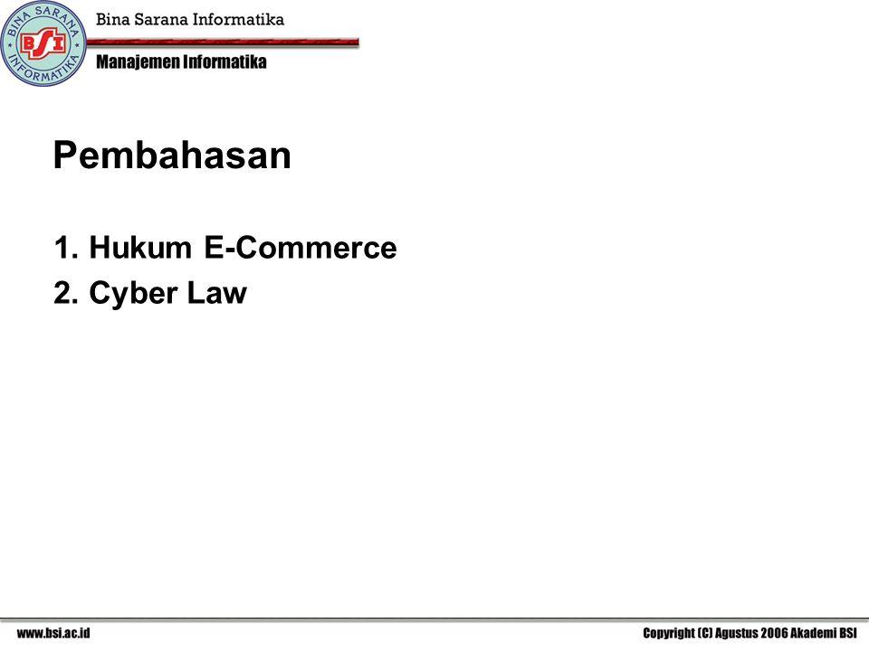 Pembahasan 1. Hukum E-Commerce 2. Cyber Law