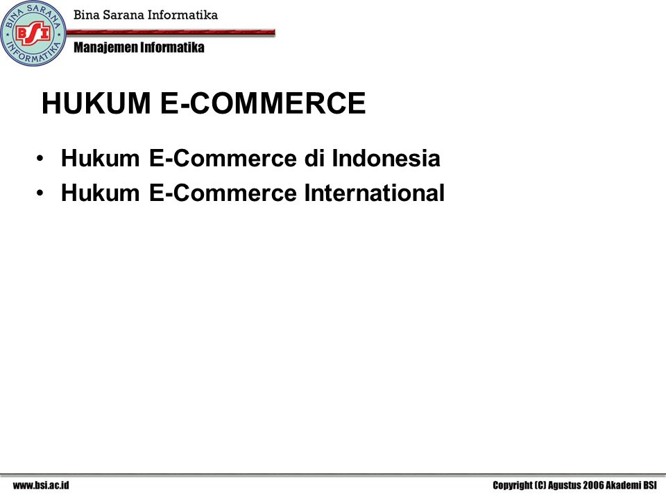 HUKUM E-COMMERCE Hukum E-Commerce di Indonesia Hukum E-Commerce International