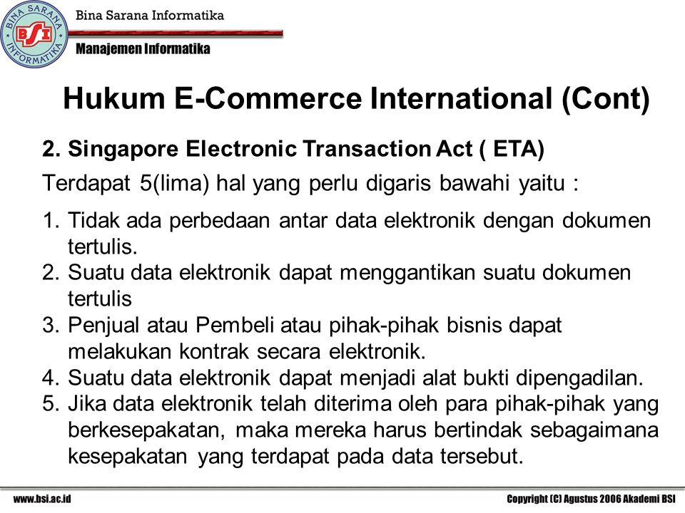 2.Singapore Electronic Transaction Act ( ETA) 1.Tidak ada perbedaan antar data elektronik dengan dokumen tertulis.