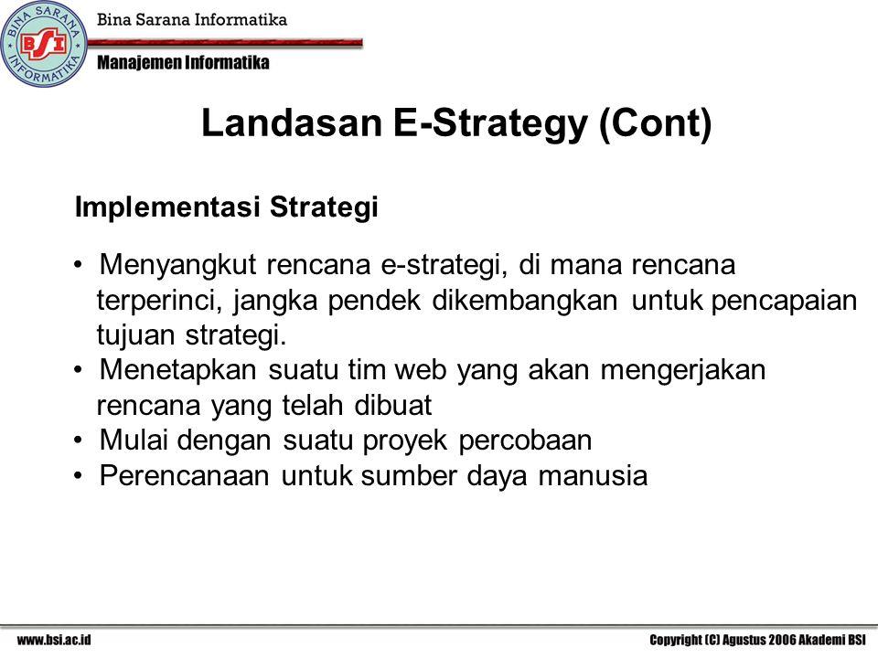 Implementasi Strategi Menyangkut rencana e-strategi, di mana rencana terperinci, jangka pendek dikembangkan untuk pencapaian tujuan strategi.
