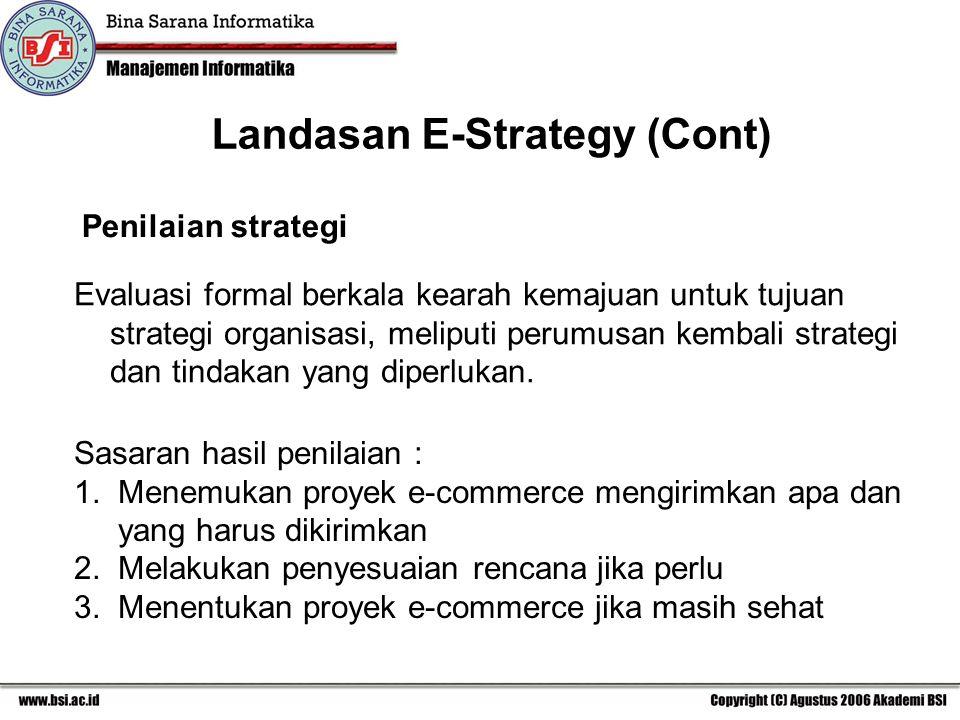 Evaluasi formal berkala kearah kemajuan untuk tujuan strategi organisasi, meliputi perumusan kembali strategi dan tindakan yang diperlukan.